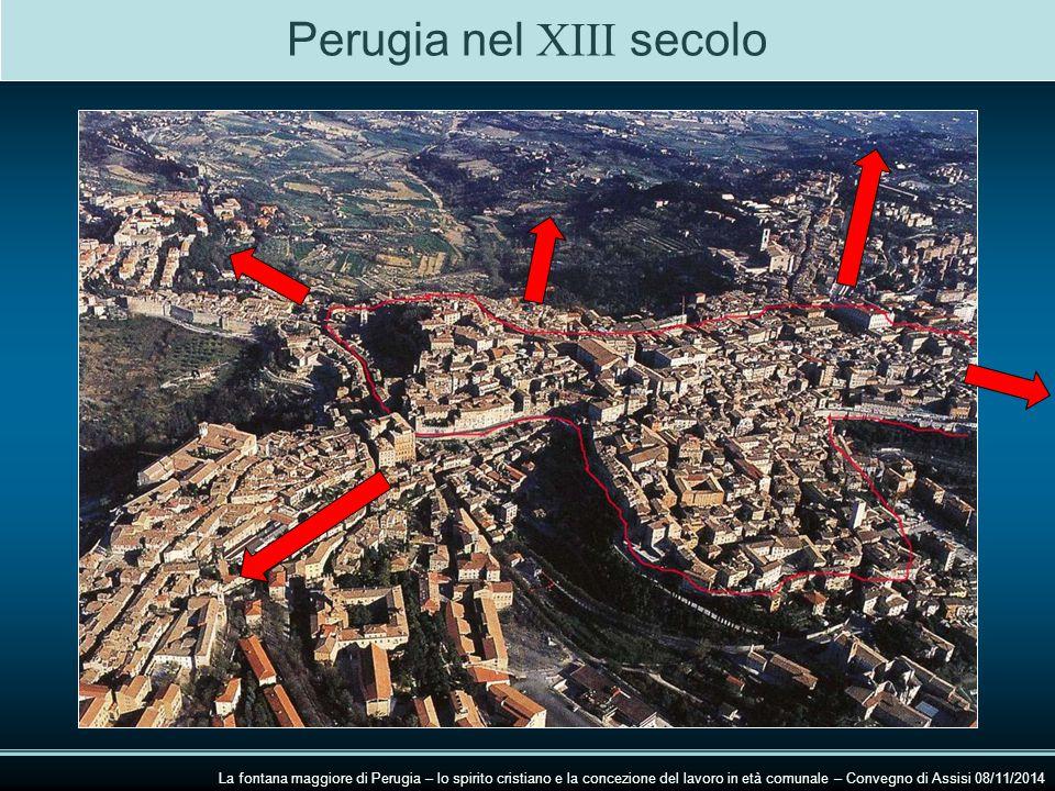 Perugia nel XIII secolo La fontana maggiore di Perugia – lo spirito cristiano e la concezione del lavoro in età comunale – Convegno di Assisi 08/11/2014