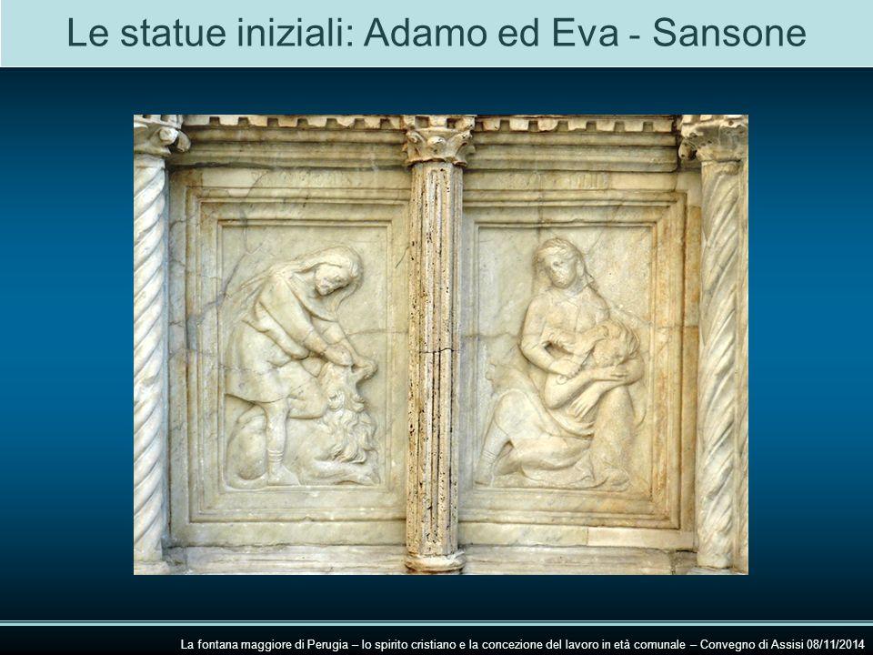 Le statue iniziali: Adamo ed Eva - Sansone La fontana maggiore di Perugia – lo spirito cristiano e la concezione del lavoro in età comunale – Convegno di Assisi 08/11/2014