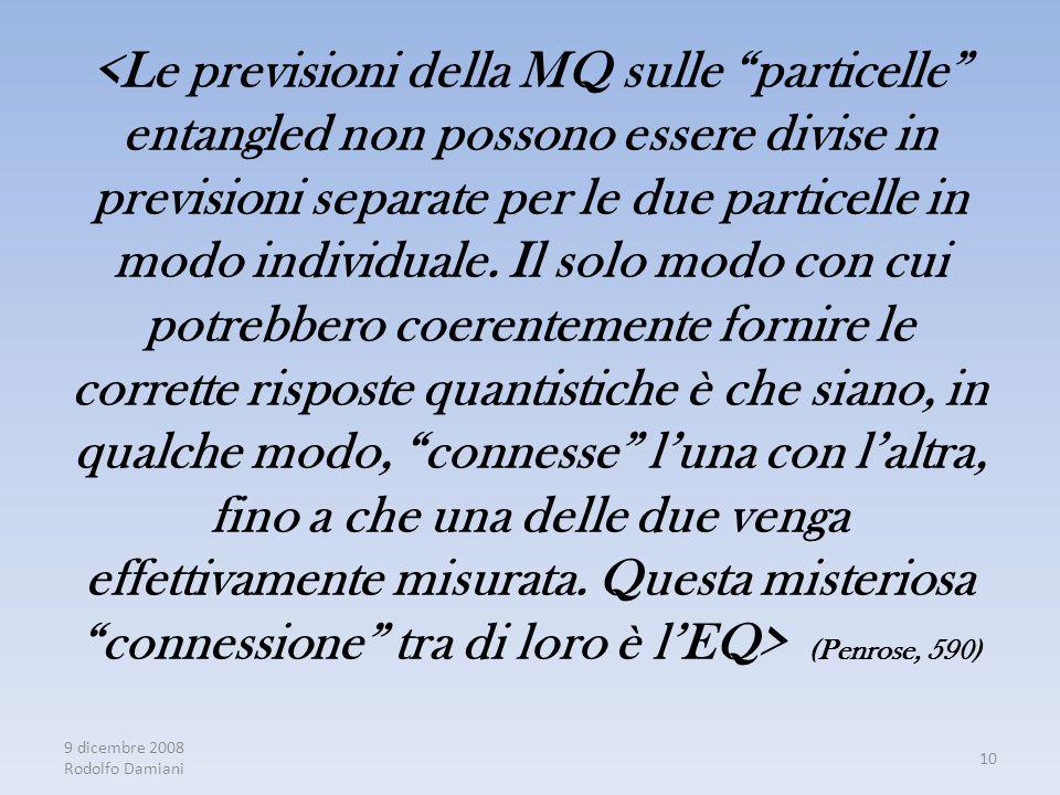 (Penrose, 590) 9 dicembre 2008 Rodolfo Damiani 10