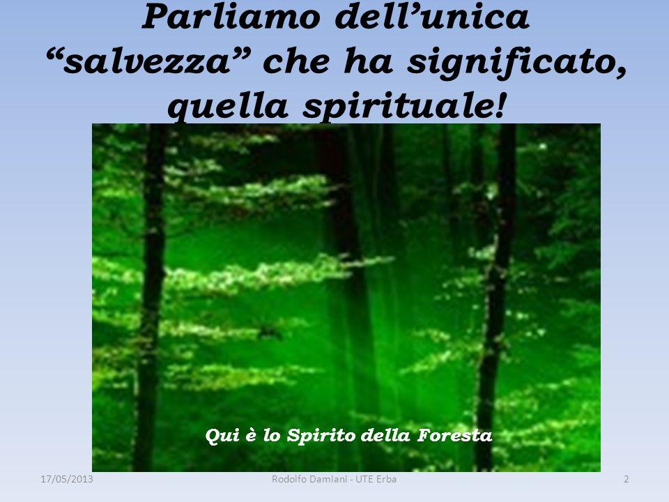 Parliamo dell'unica salvezza che ha significato, quella spirituale.