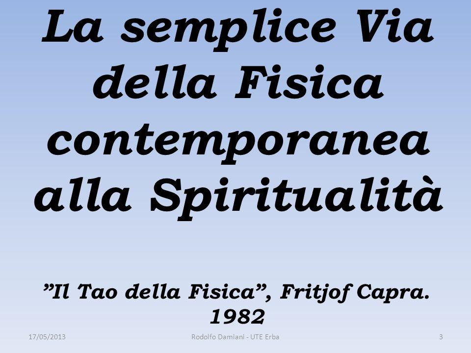 La semplice Via della Fisica contemporanea alla Spiritualità Il Tao della Fisica , Fritjof Capra.