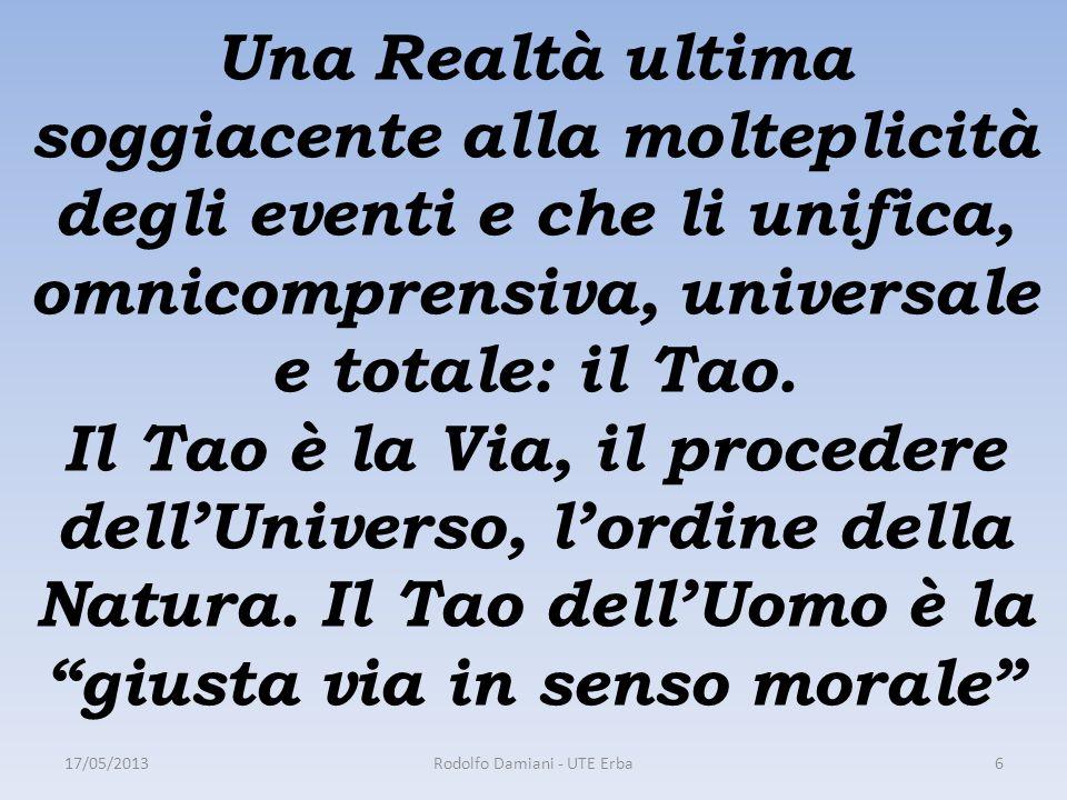 Una Realtà ultima soggiacente alla molteplicità degli eventi e che li unifica, omnicomprensiva, universale e totale: il Tao.