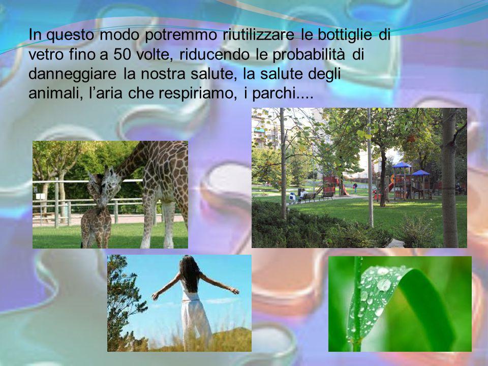 In questo modo potremmo riutilizzare le bottiglie di vetro fino a 50 volte, riducendo le probabilità di danneggiare la nostra salute, la salute degli animali, l'aria che respiriamo, i parchi....