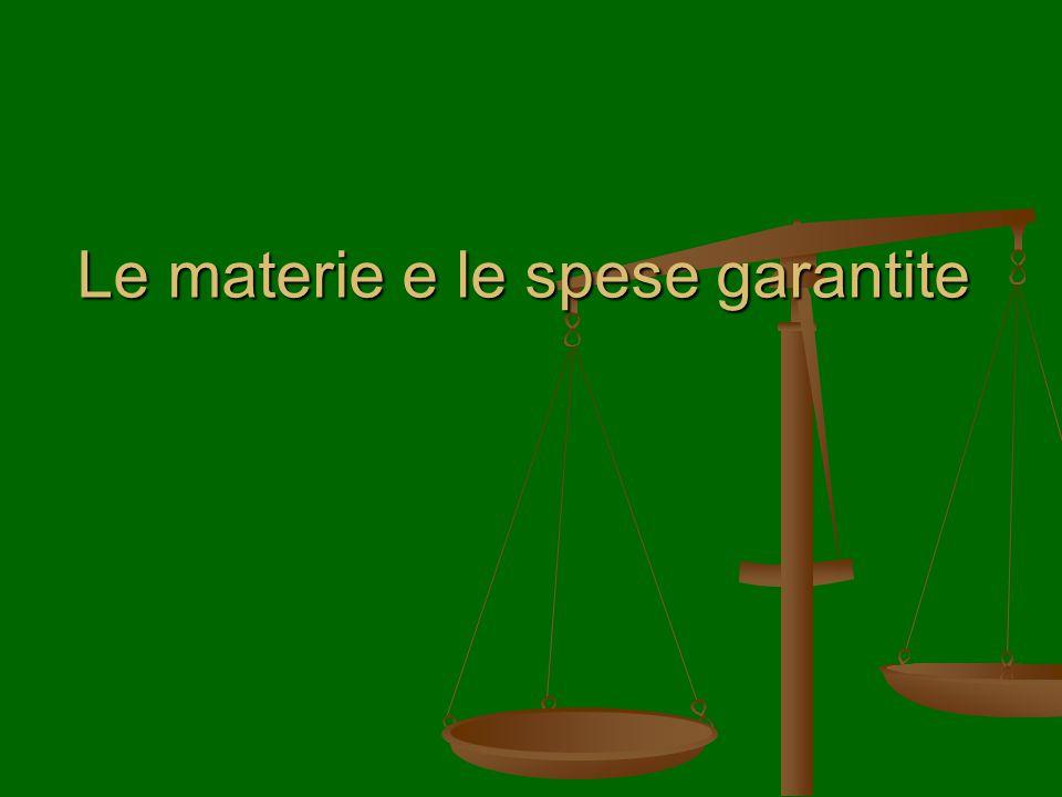 Le materie e le spese garantite