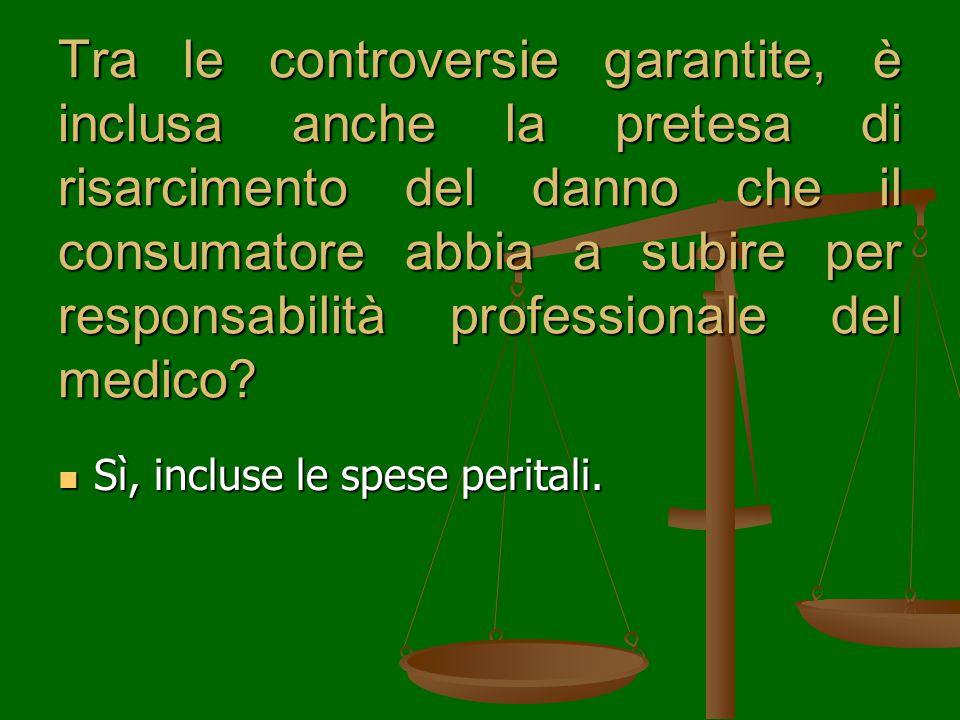 Tra le controversie garantite, è inclusa anche la pretesa di risarcimento del danno che il consumatore abbia a subire per responsabilità professionale del medico.