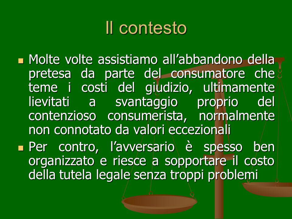 L'idea Riequilibrare i valori in campo: offrire al consumatore uno strumento vincente per affrontare l'affermazione del proprio diritto senza temerne i relativi costi.
