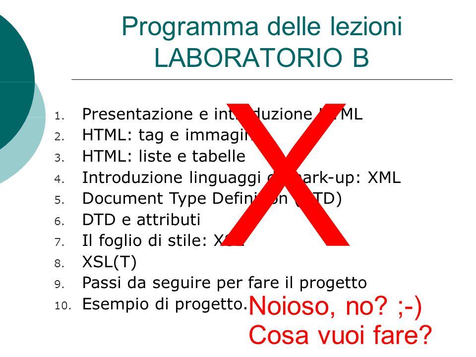 Programma delle lezioni LABORATORIO B 1. Presentazione e introduzione HTML 2.
