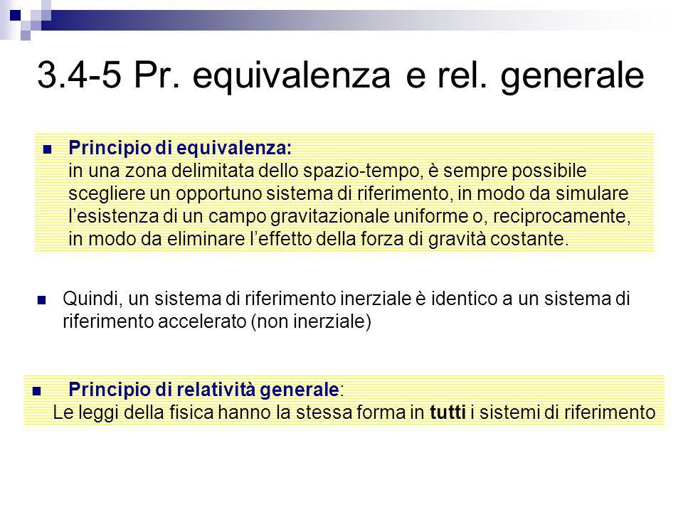3.6 Gravità e curvatura spazio-tempo E' possibile ottenere nuove teorie geometriche, oltre alla geometria euclidea: geometrie non euclidee.