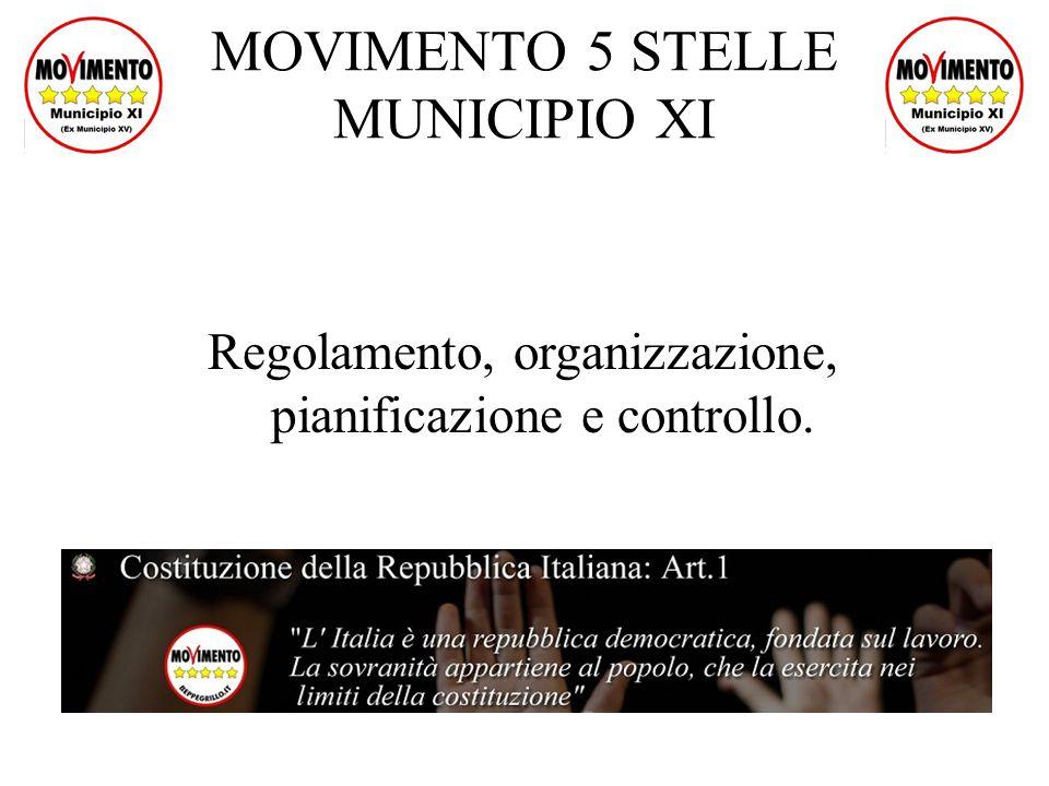 MOVIMENTO 5 STELLE MUNICIPIO XI Regolamento, organizzazione, pianificazione e controllo.