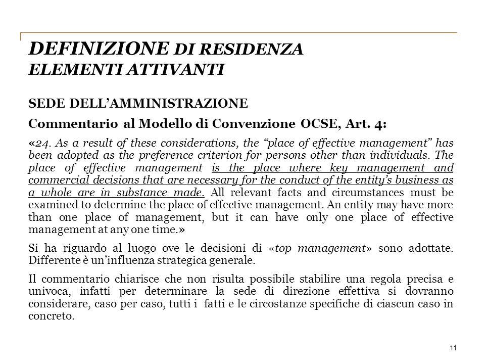 """11 SEDE DELL'AMMINISTRAZIONE Commentario al Modello di Convenzione OCSE, Art. 4: «24. As a result of these considerations, the """"place of effective man"""