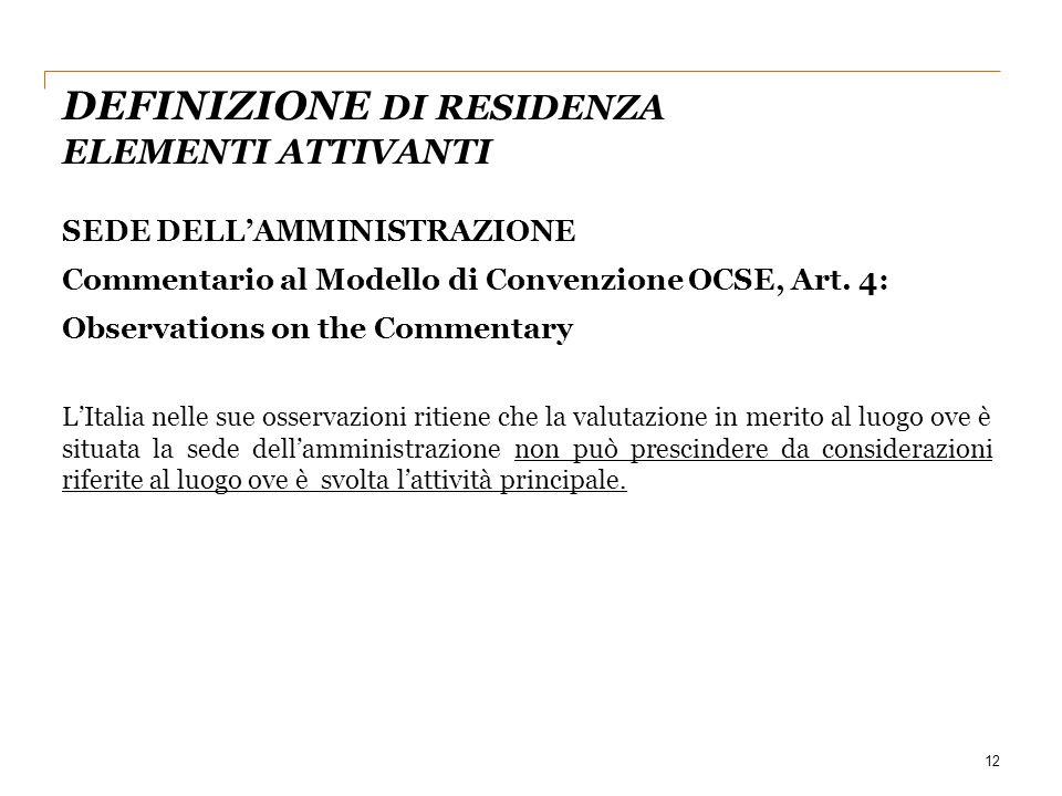 12 SEDE DELL'AMMINISTRAZIONE Commentario al Modello di Convenzione OCSE, Art. 4: Observations on the Commentary L'Italia nelle sue osservazioni ritien