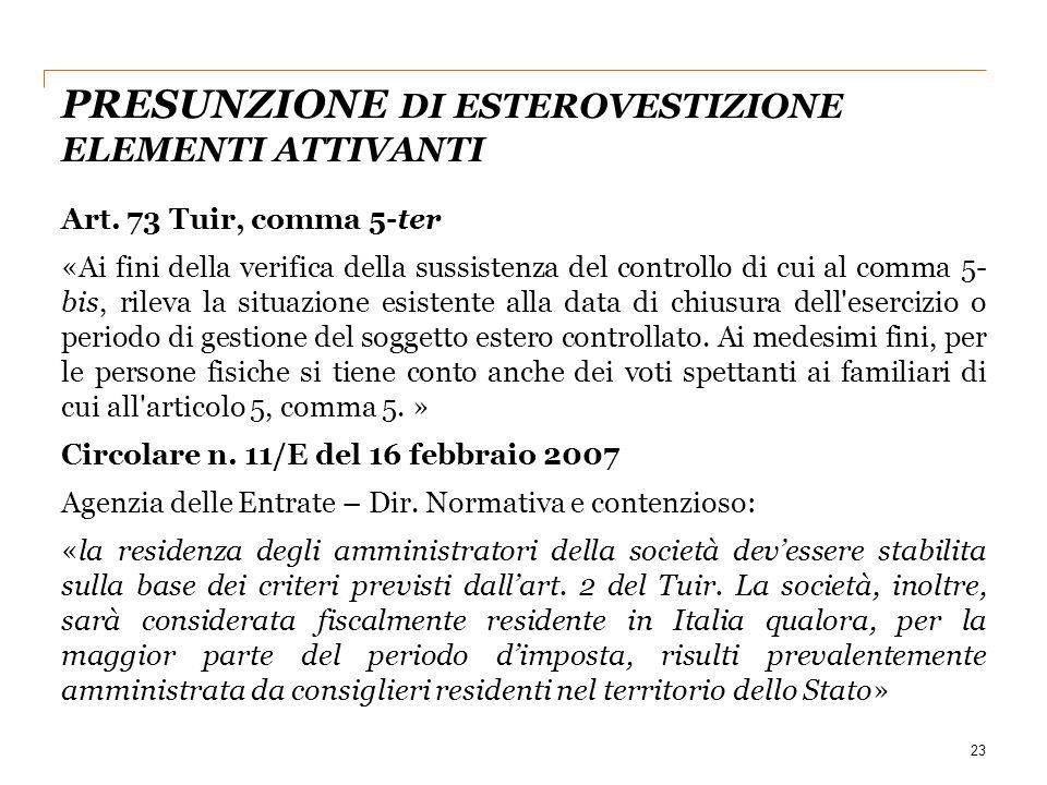 23 Art. 73 Tuir, comma 5-ter «Ai fini della verifica della sussistenza del controllo di cui al comma 5- bis, rileva la situazione esistente alla data