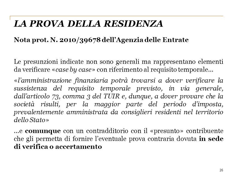 26 Nota prot. N. 2010/39678 dell'Agenzia delle Entrate Le presunzioni indicate non sono generali ma rappresentano elementi da verificare «case by case