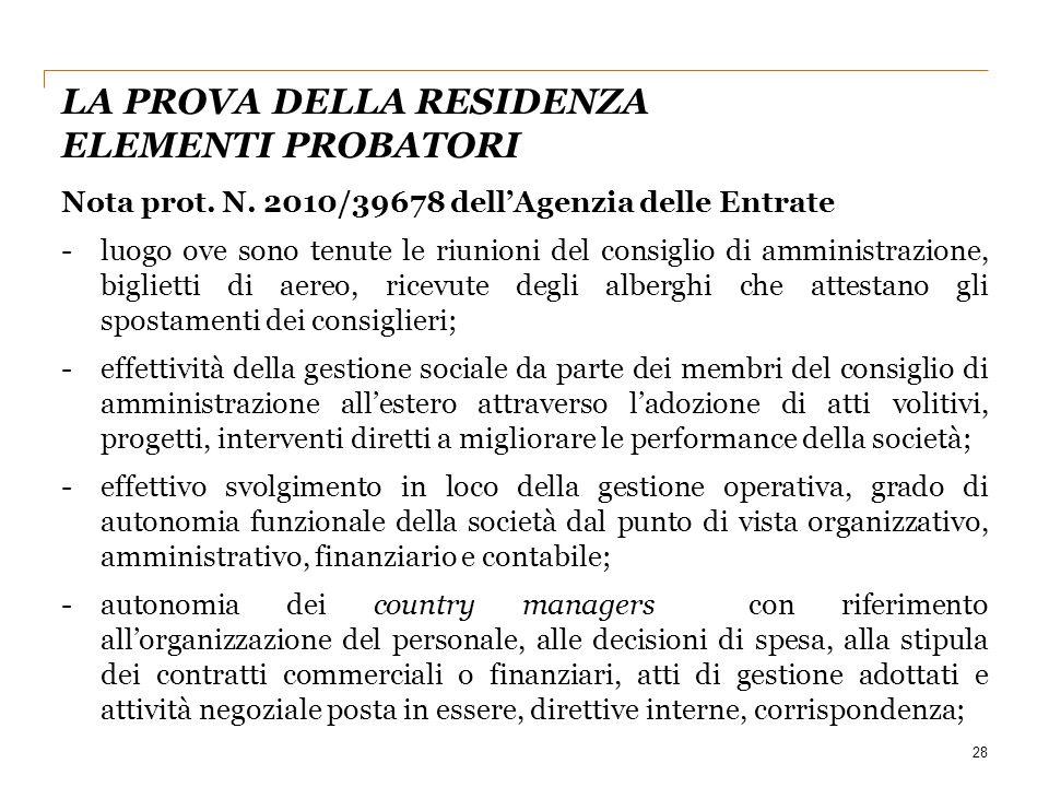 28 Nota prot. N. 2010/39678 dell'Agenzia delle Entrate -luogo ove sono tenute le riunioni del consiglio di amministrazione, biglietti di aereo, ricevu