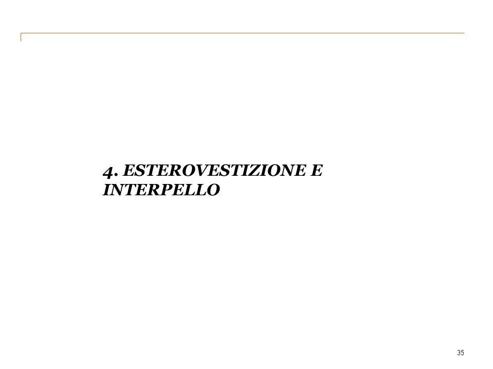 4. ESTEROVESTIZIONE E INTERPELLO 35