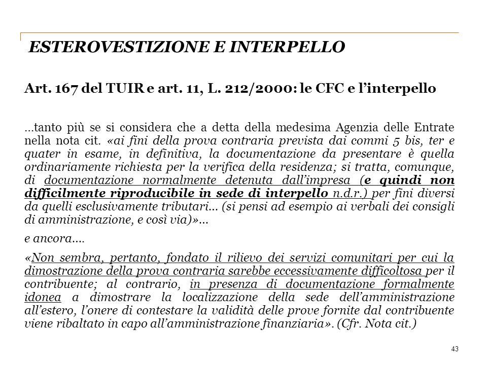 ESTEROVESTIZIONE E INTERPELLO Art. 167 del TUIR e art. 11, L. 212/2000: le CFC e l'interpello …tanto più se si considera che a detta della medesima Ag