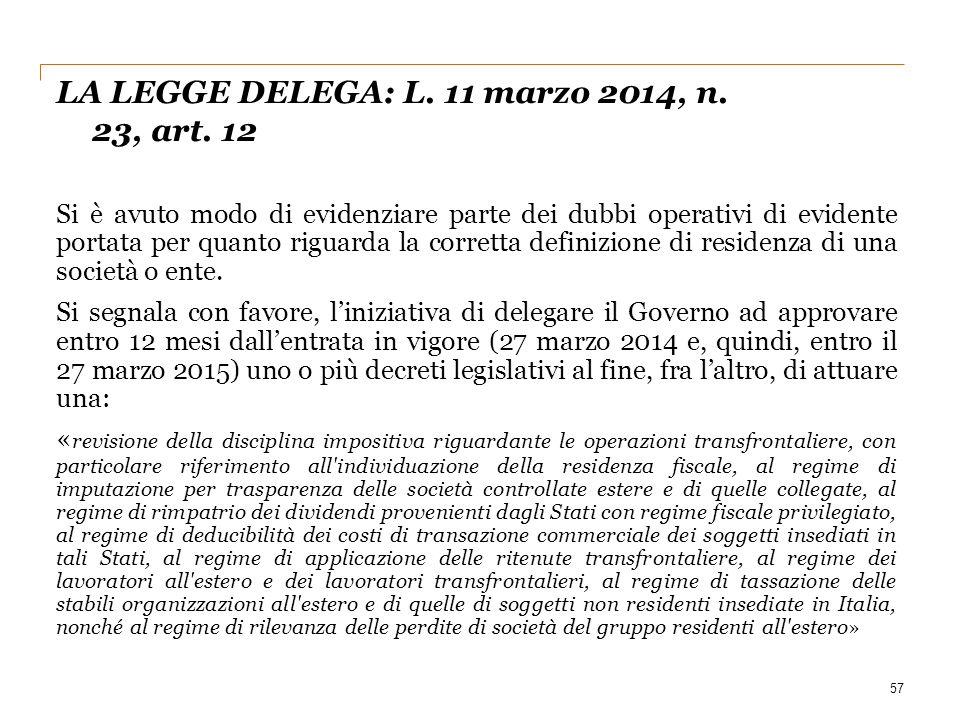 LA LEGGE DELEGA: L. 11 marzo 2014, n. 23, art. 12 57 Si è avuto modo di evidenziare parte dei dubbi operativi di evidente portata per quanto riguarda