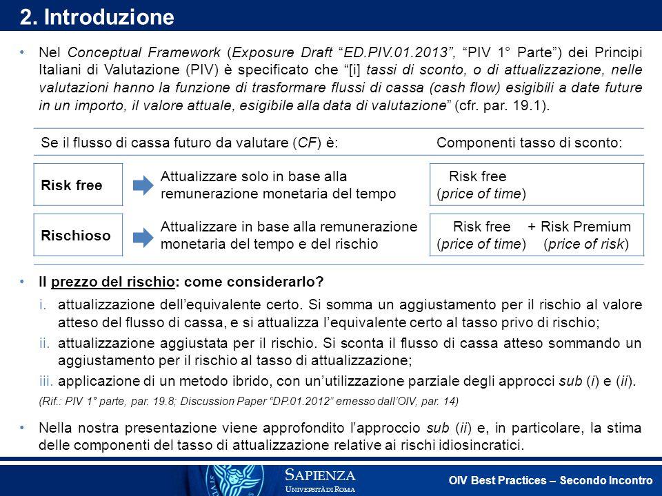 """Nel Conceptual Framework (Exposure Draft """"ED.PIV.01.2013"""", """"PIV 1° Parte"""") dei Principi Italiani di Valutazione (PIV) è specificato che """"[i] tassi di"""