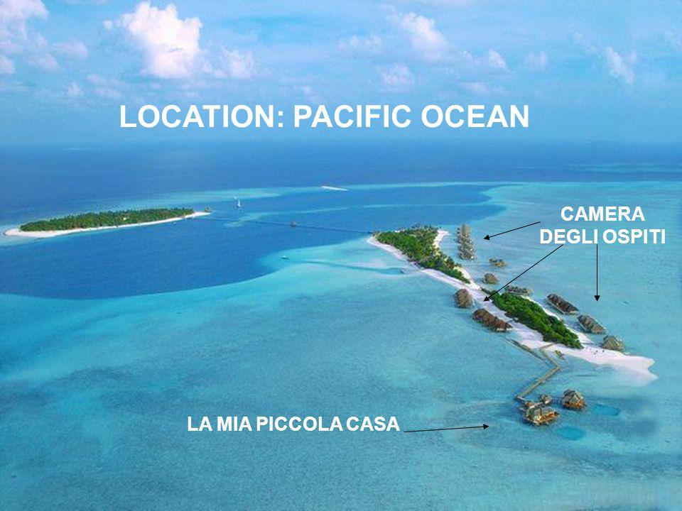LOCATION: PACIFIC OCEAN CAMERA DEGLI OSPITI LA MIA PICCOLA CASA