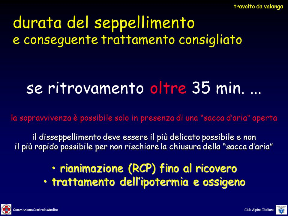 Commissione Centrale Medica Club Alpino Italiano se ritrovamento oltre 35 min....