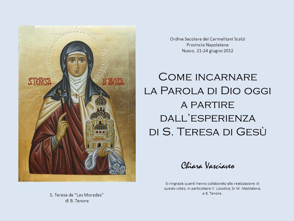 Ordine Secolare dei Carmelitani Scalzi Provincia Napoletana Nusco, 21-24 giugno 2012 Come incarnare la Parola di Dio oggi a partire dall'esperienza di S.