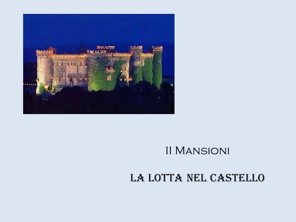 II Mansioni La lotta nel castello