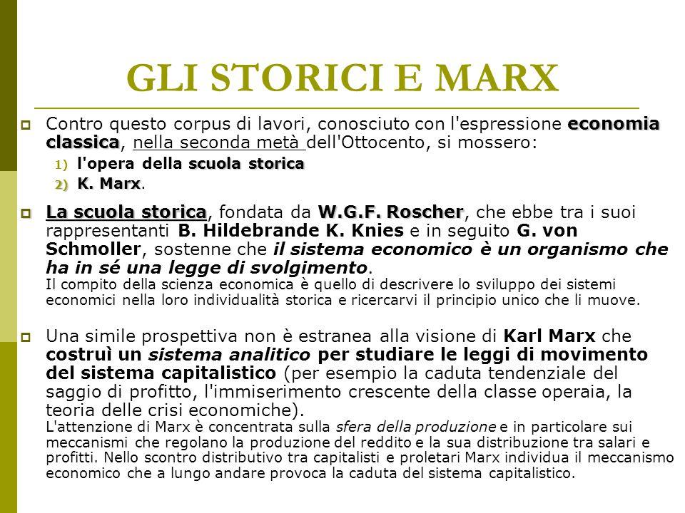 GLI STORICI E MARX economia classica  Contro questo corpus di lavori, conosciuto con l'espressione economia classica, nella seconda metà dell'Ottocen
