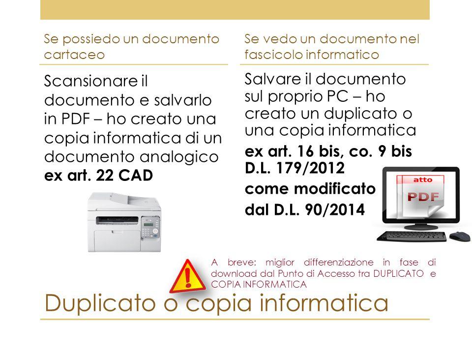 Duplicato o copia informatica Se possiedo un documento cartaceo Scansionare il documento e salvarlo in PDF – ho creato una copia informatica di un doc