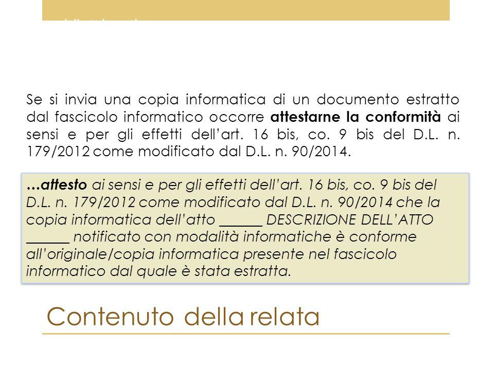 Se si invia una copia informatica di un documento estratto dal fascicolo informatico occorre attestarne la conformità ai sensi e per gli effetti dell'