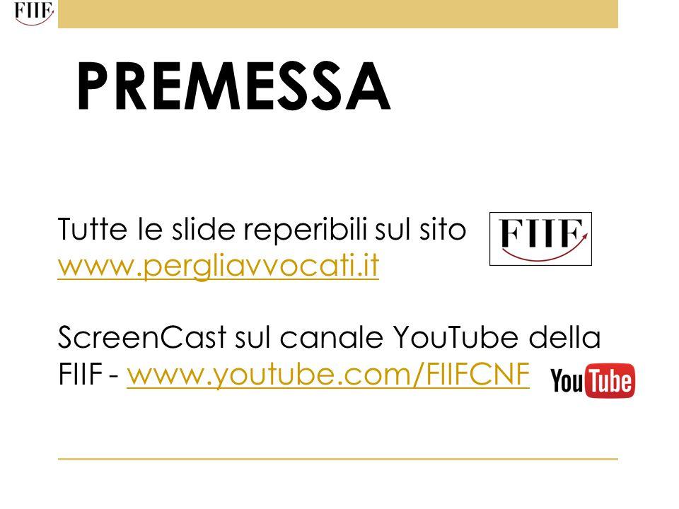 Tutte le slide reperibili sul sito www.pergliavvocati.it www.pergliavvocati.it ScreenCast sul canale YouTube della FIIF - www.youtube.com/FIIFCNFwww.y