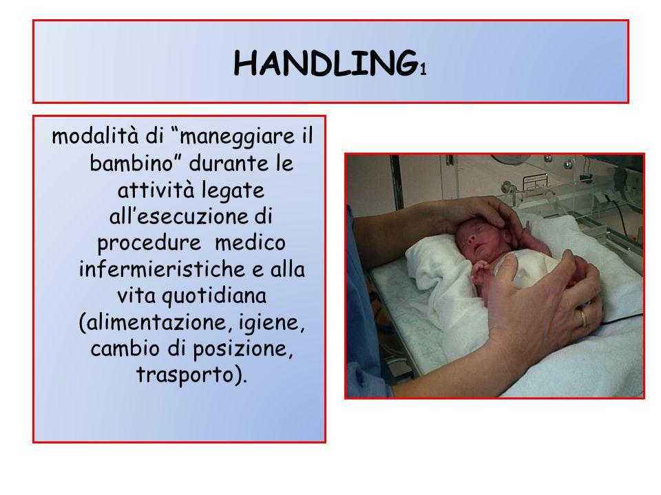 """HANDLING 1 modalità di """"maneggiare il bambino"""" durante le attività legate all'esecuzione di procedure medico infermieristiche e alla vita quotidiana ("""
