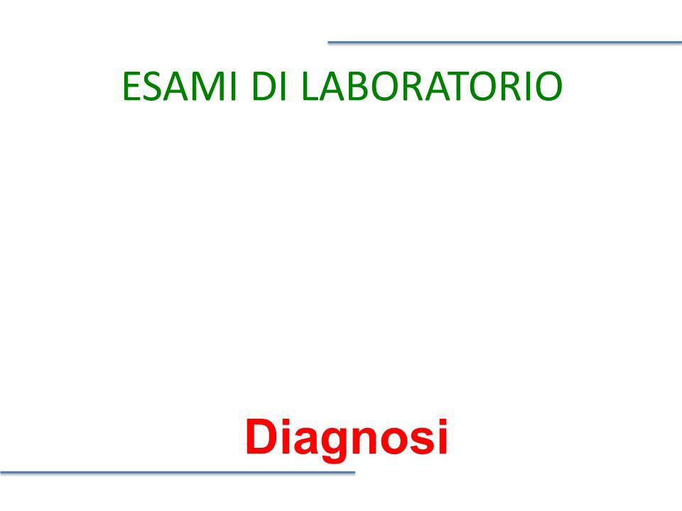 Diagnosi ESAMI DI LABORATORIO