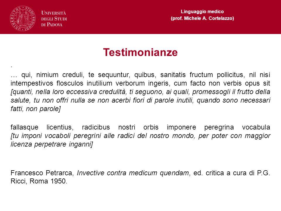 Linguaggio medico (prof. Michele A. Cortelazzo) Testimonianze. … qui, nimium creduli, te sequuntur, quibus, sanitatis fructum pollicitus, nil nisi int