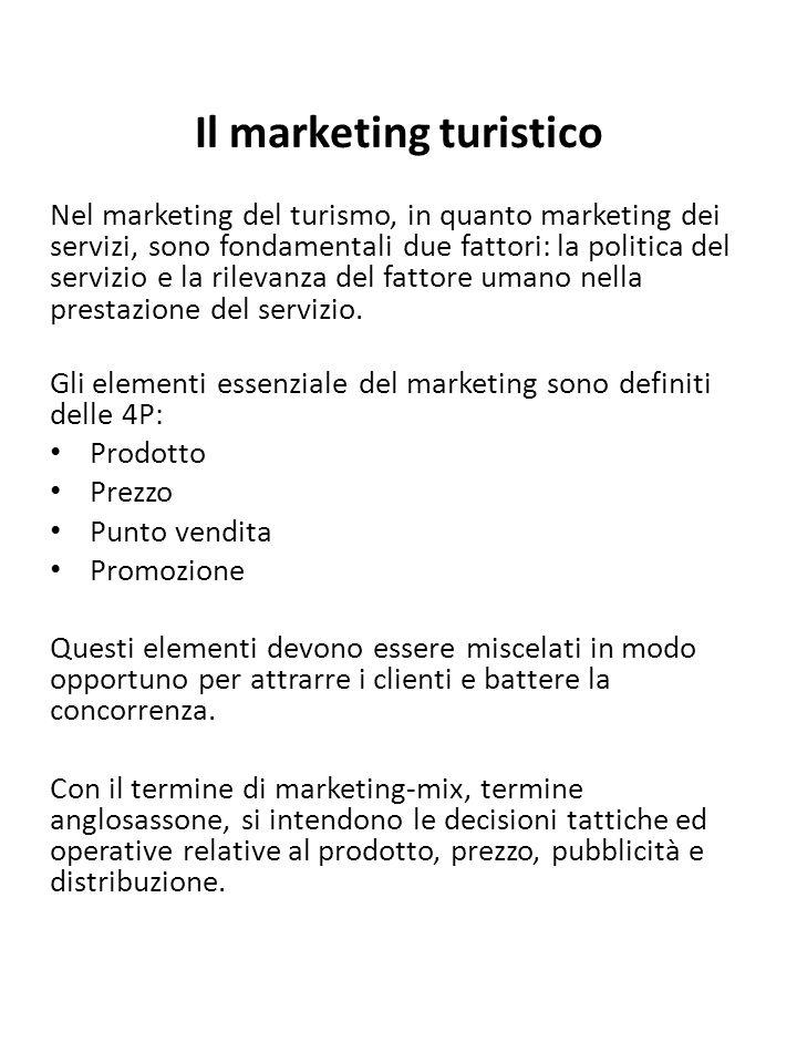Il marketing turistico Nel marketing del turismo, in quanto marketing dei servizi, sono fondamentali due fattori: la politica del servizio e la rileva