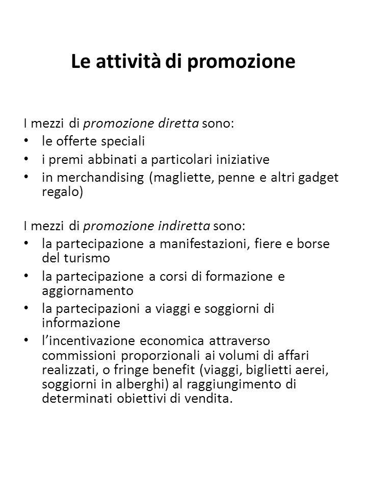Le attività di promozione I mezzi di promozione diretta sono: le offerte speciali i premi abbinati a particolari iniziative in merchandising (magliett
