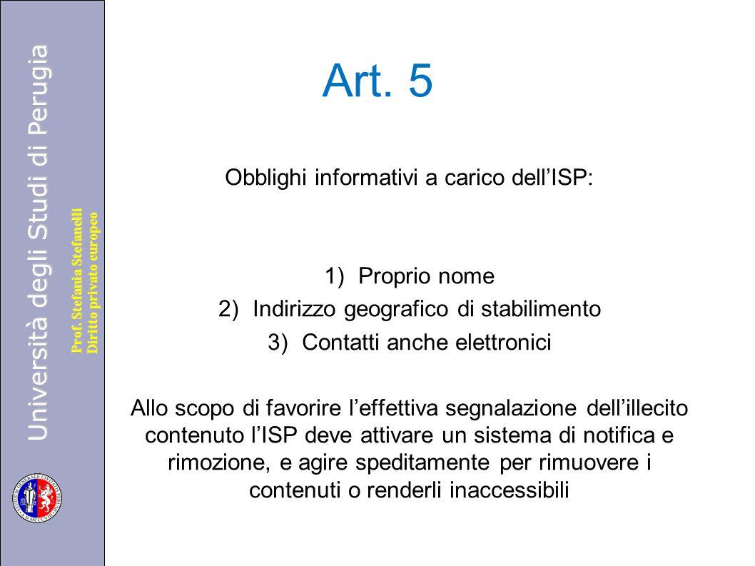Università degli Studi di Perugia Diritto privato europeo Prof. Stefania Stefanelli Art. 5 Obblighi informativi a carico dell'ISP: 1)Proprio nome 2)In