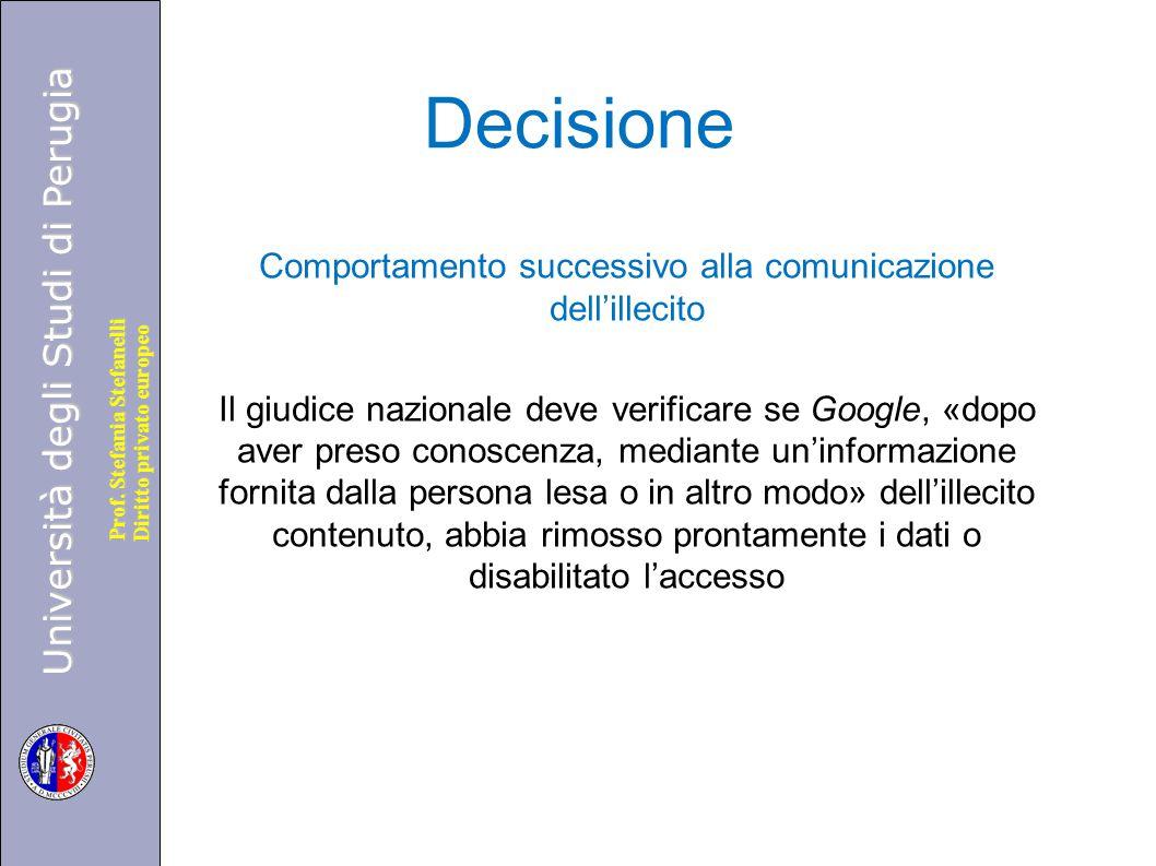 Università degli Studi di Perugia Diritto privato europeo Prof. Stefania Stefanelli Decisione Comportamento successivo alla comunicazione dell'illecit