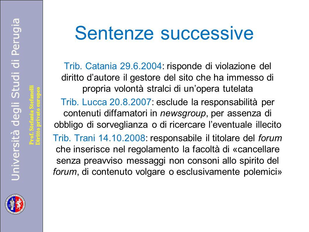 Università degli Studi di Perugia Diritto privato europeo Prof. Stefania Stefanelli Sentenze successive Trib. Catania 29.6.2004: risponde di violazion