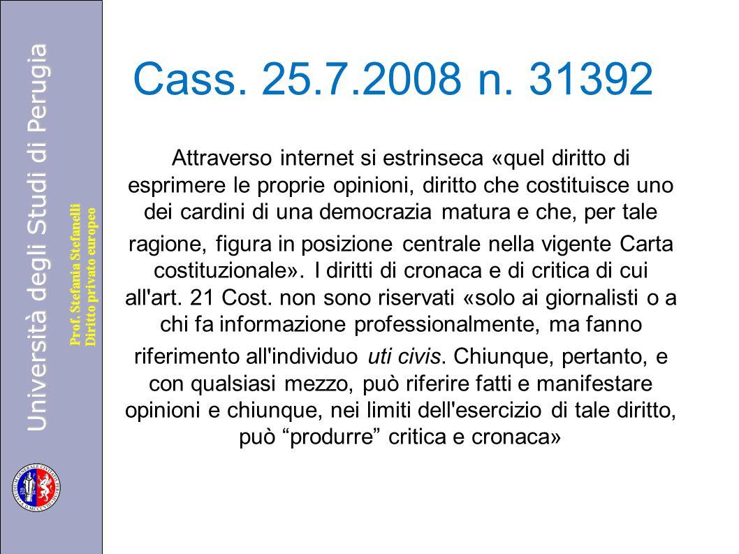 Università degli Studi di Perugia Diritto privato europeo Prof. Stefania Stefanelli Cass. 25.7.2008 n. 31392 Attraverso internet si estrinseca «quel d