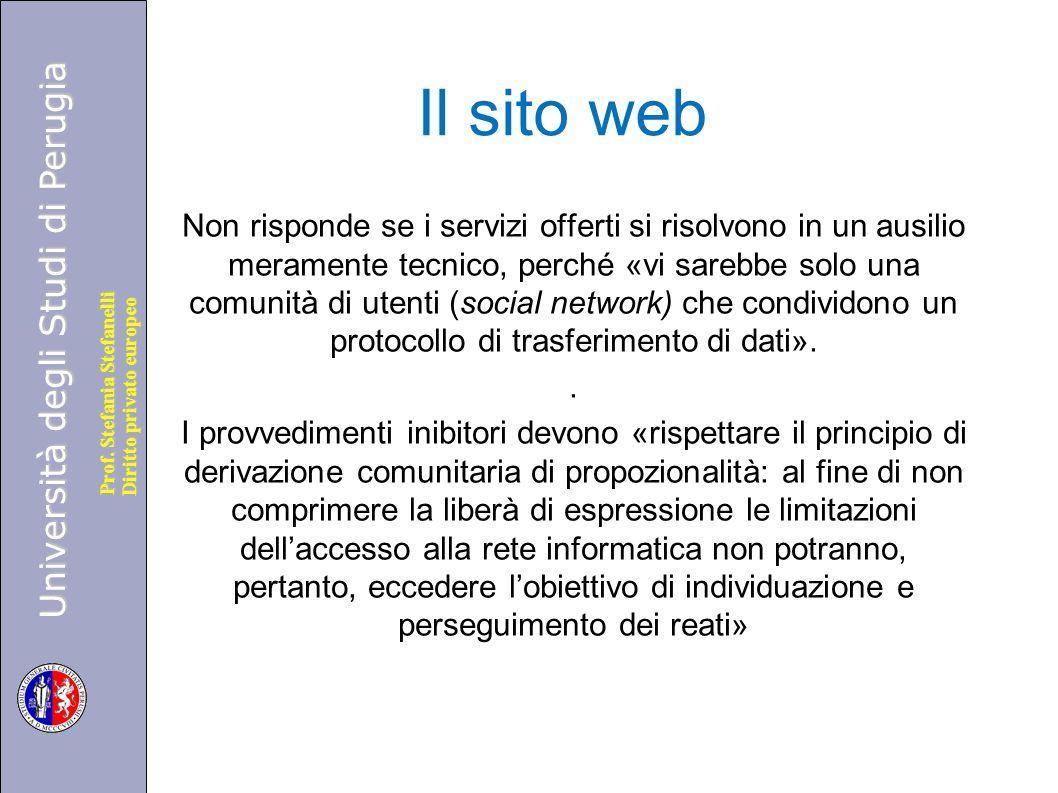 Università degli Studi di Perugia Diritto privato europeo Prof. Stefania Stefanelli Il sito web Non risponde se i servizi offerti si risolvono in un a