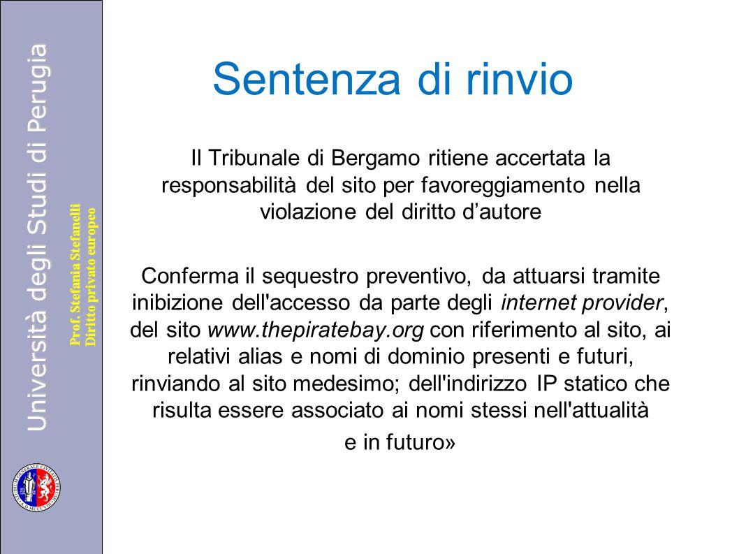 Università degli Studi di Perugia Diritto privato europeo Prof. Stefania Stefanelli Sentenza di rinvio Il Tribunale di Bergamo ritiene accertata la re