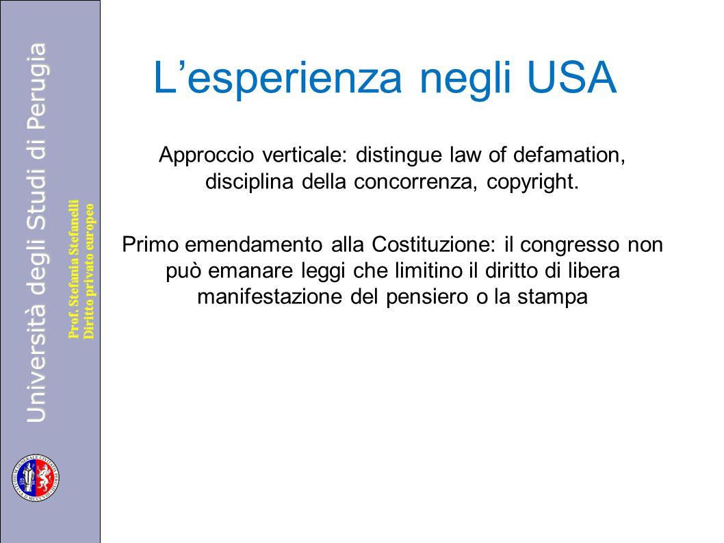 Università degli Studi di Perugia Diritto privato europeo Prof. Stefania Stefanelli L'esperienza negli USA Approccio verticale: distingue law of defam