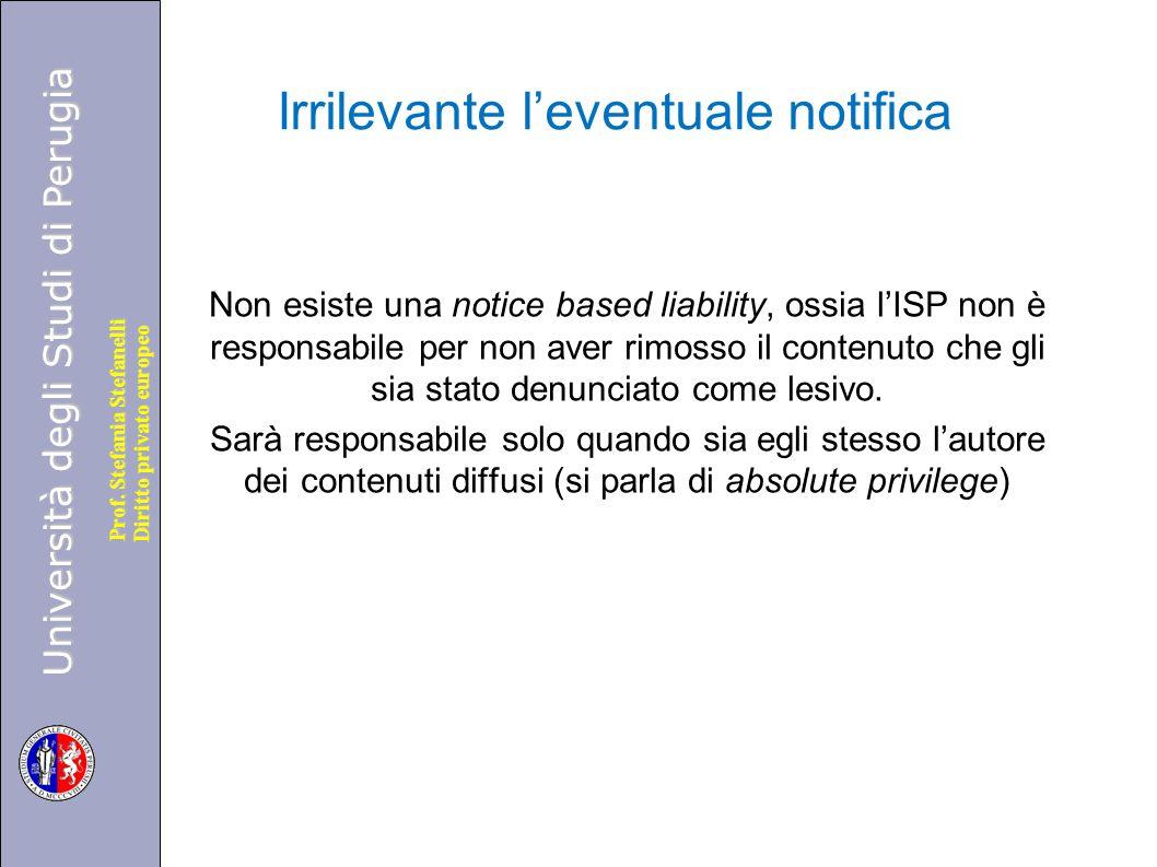 Università degli Studi di Perugia Diritto privato europeo Prof. Stefania Stefanelli Irrilevante l'eventuale notifica Non esiste una notice based liabi