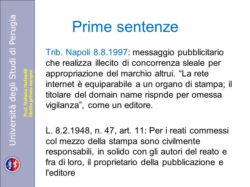 Università degli Studi di Perugia Diritto privato europeo Prof. Stefania Stefanelli Prime sentenze Trib. Napoli 8.8.1997: messaggio pubblicitario che