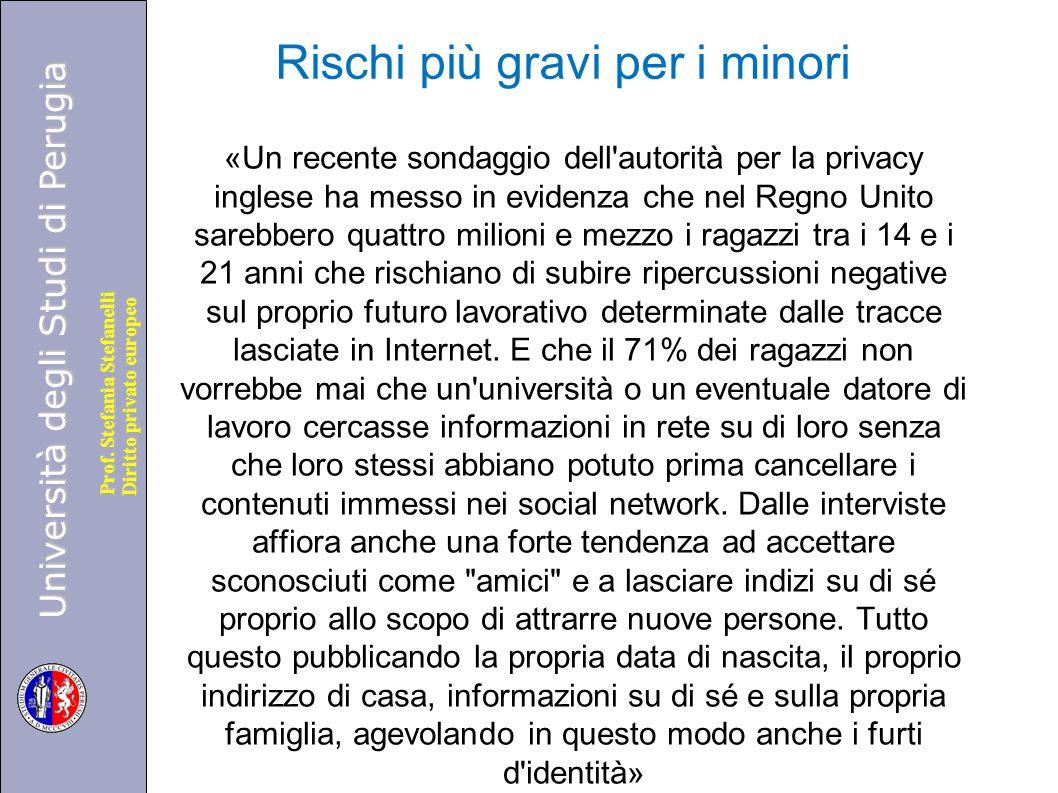 Università degli Studi di Perugia Diritto privato europeo Prof. Stefania Stefanelli Rischi più gravi per i minori «Un recente sondaggio dell'autorità