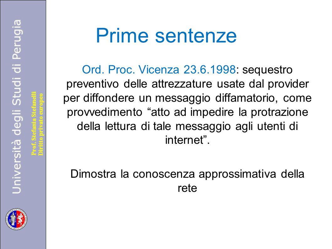 Università degli Studi di Perugia Diritto privato europeo Prof. Stefania Stefanelli Prime sentenze Ord. Proc. Vicenza 23.6.1998: sequestro preventivo