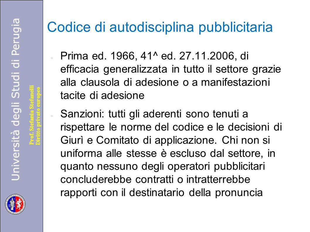 Università degli Studi di Perugia Diritto privato europeo Prof. Stefania Stefanelli Codice di autodisciplina pubblicitaria ● Prima ed. 1966, 41^ ed. 2