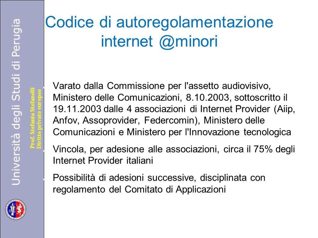 Università degli Studi di Perugia Diritto privato europeo Prof. Stefania Stefanelli Codice di autoregolamentazione internet @minori ● Varato dalla Com