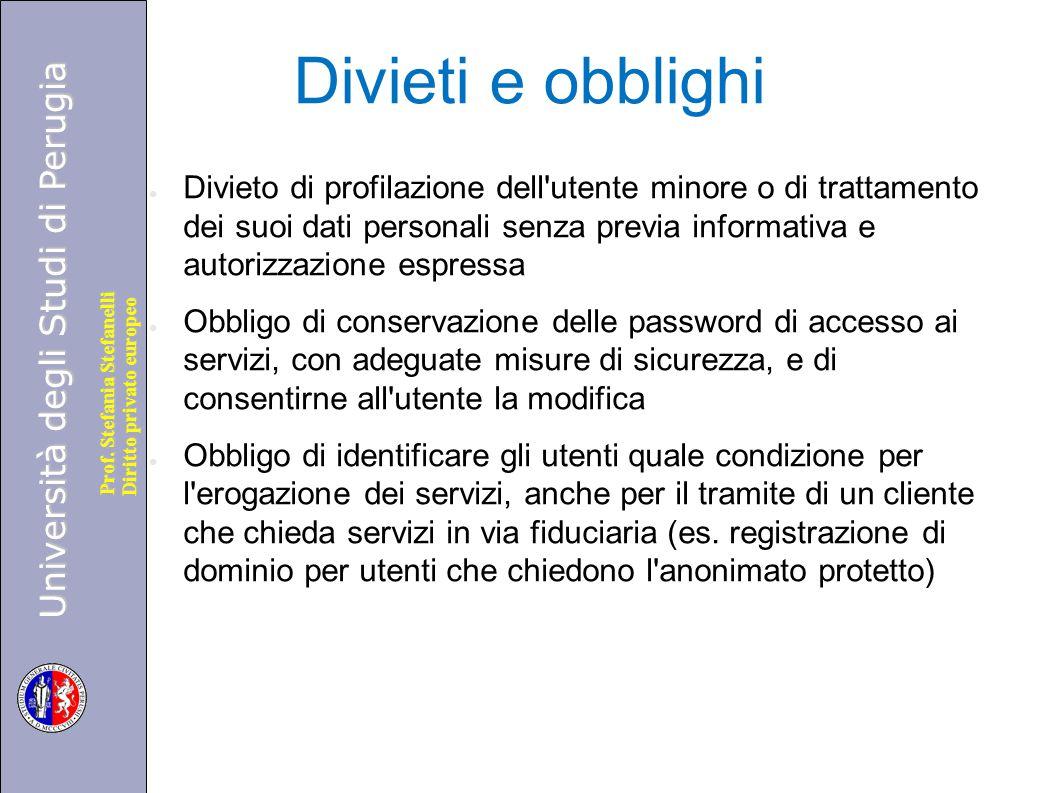 Università degli Studi di Perugia Diritto privato europeo Prof. Stefania Stefanelli Divieti e obblighi ● Divieto di profilazione dell'utente minore o