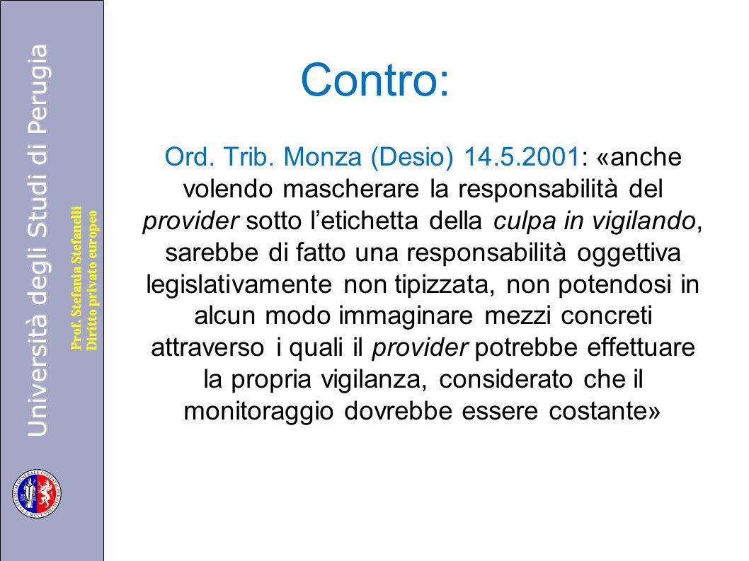 Università degli Studi di Perugia Diritto privato europeo Prof. Stefania Stefanelli Contro: Ord. Trib. Monza (Desio) 14.5.2001: «anche volendo mascher